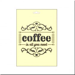 Plantilla Estarcido Coffee Is All You Need (18 x 25 cm)